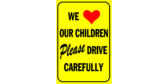 We Love our Children, Drive Carefully