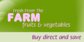 Fresh From the Farm Buy Direct and Save