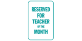 Reserved for Teacher of the Month