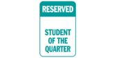 Reserved for Student of the Quarter