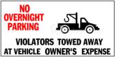 No Overnight Parking, Violators Towed