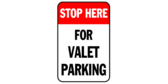 Stop Here for Valet Parking