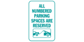 All Numbered Parking Spaces are Reserved