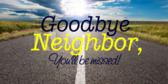 Going Away Banners | Goodbye Neighbor