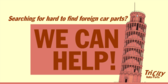 We Can Help Find Foriegn Parts