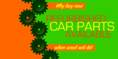 Refurbished Car Parts Why Buy New