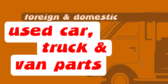 Used Car Parts, All Makes, All Sizes