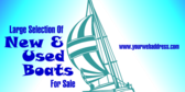 Large Selection of New and Used Boats