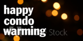 Happy Condo Warming