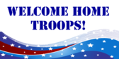Welcome Home Troops