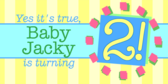 Baby Jacky Is Turning Two