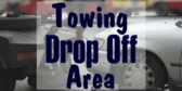 Towing Drop Off Area