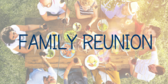 Family Reunion Message