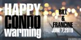 Happy Condo Warming Bill & Francine