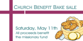 Missionary  Fund Benefit Bake Sale