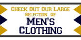 Large Selections of Men's Clothing