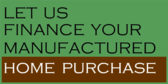 Finance Your Manufactured Home