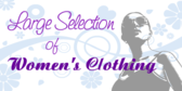 Large Selections of Women's Clothing