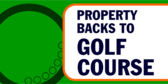 Property Backs To Golf Course