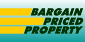 Bargain Priced Property