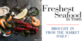 Freshest Seafood in Town