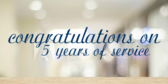 Congratulations on 5 Years of Service