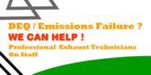 DEQ / Emissions Failure We Can Help