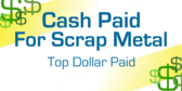 Cash Paid For Scrap Metal