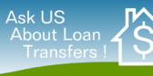 Ask us About Loan Transfers