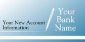 Your Bank Name Your New Account Information
