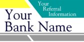 Your Bank Name Your Referral Information