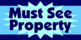 Must See Property