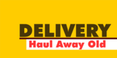 Delivery and Haul Away