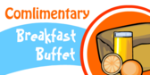Complimentary Breakfast Buffet