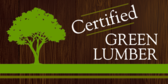 Certified Green Lumber