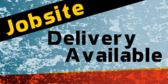 Jobsite Delivery Available