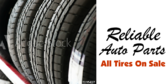 Reliable Auto Parts All Tires On Sale