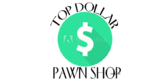 Top Dollar Pawn Shop