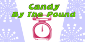 Candies By The Pound