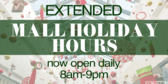 Extended Mall Holiday Hours Now