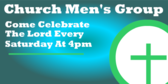 Church Men Group Come Celebrate The Lord Every Sat