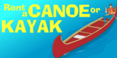 Rent a Canoe or Kayak