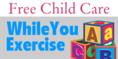 free child care while you exercise
