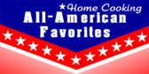 Home Cooking All American Favs