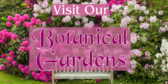 Visit Our Botanical Garden