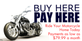 Buy Here Pay Here Ride Your MotorcycleHome Today