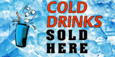 Cold Drinks Sold Here