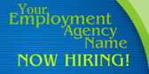Employment Agency Now Hiring