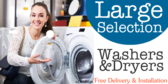 Large Selection Washers Dryers