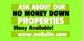 Ask About Our No Money Down Properties